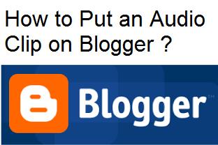 How to Put an Audio Clip on Blogger : eAskme