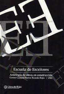Escuela de Escritores. Antología de obras en construcción. Libros del Rojas. 2012.