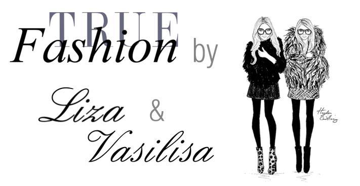 True fashion by Liza and Vasilisa