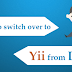 What makes Yii a perfect platform to switch from Drupal