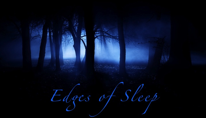 Edges of Sleep