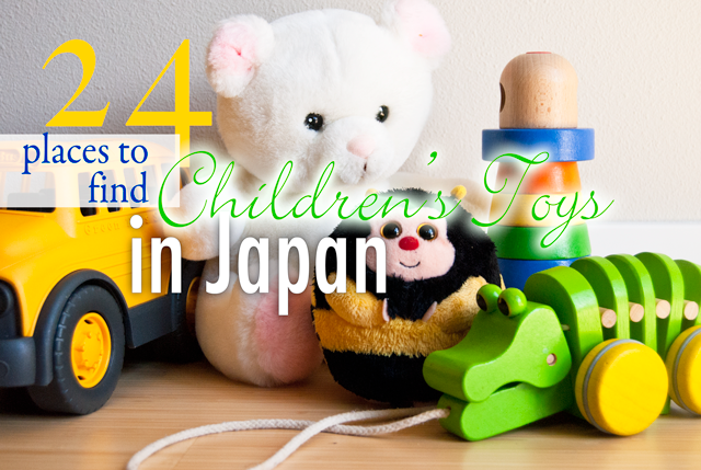Japanese Toy Companies : Places to find infant and children s toys in japan surviving