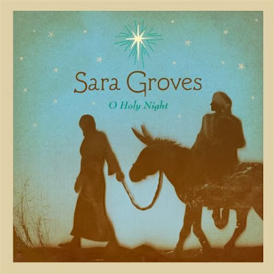 http://www.amazon.com/O-Holy-Night-Sara-Groves/dp/B001FBSM8K/ref=sr_1_1?ie=UTF8&qid=1387587075&sr=8-1&keywords=sarah+groves+o+holy+night
