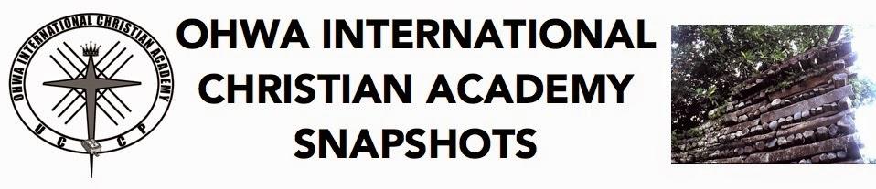 Ohwa International Christian Academy Snapshots
