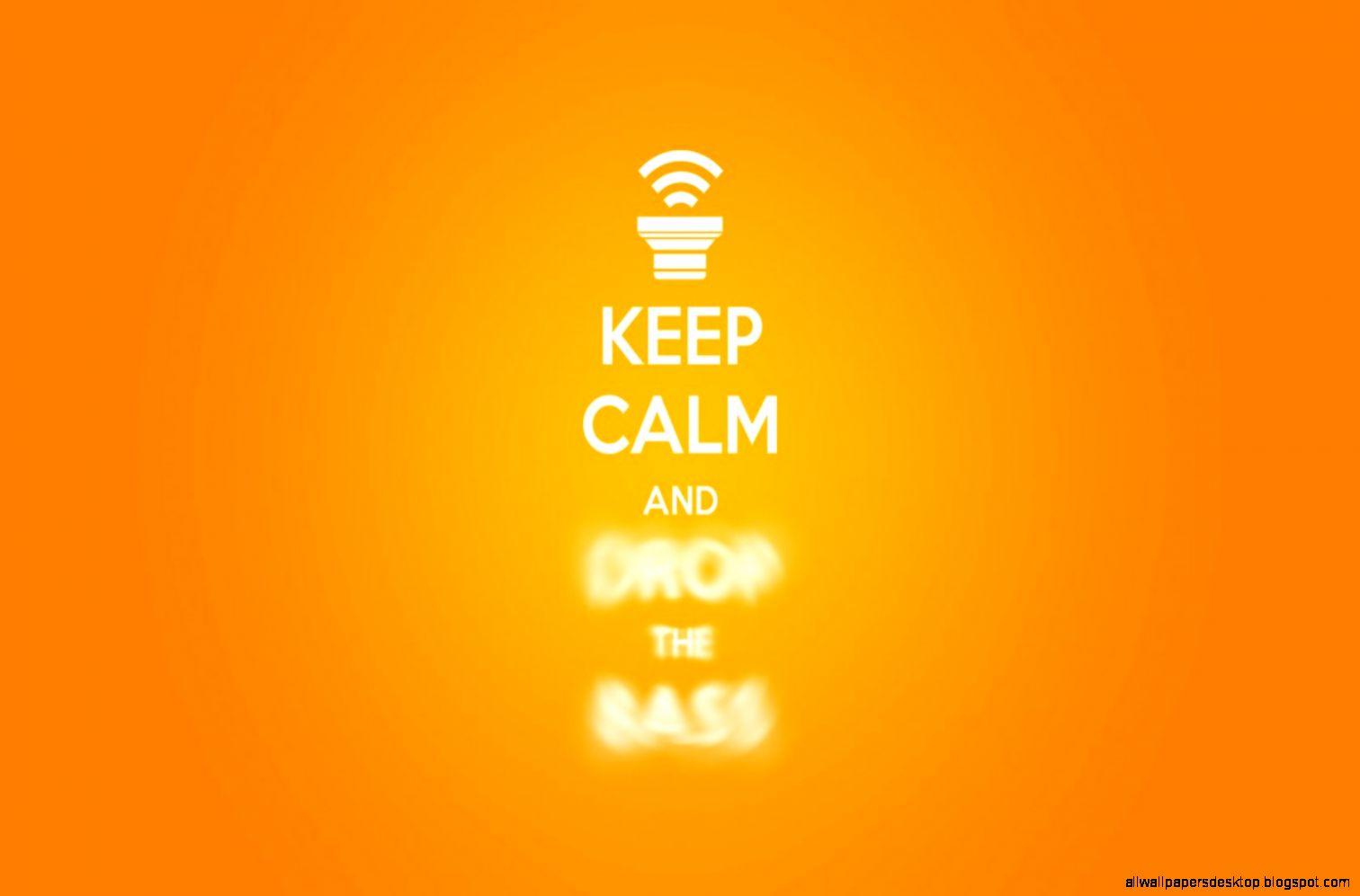 Keep Calm And Drop The Bass Hd Wallpaper | All Wallpapers Desktop