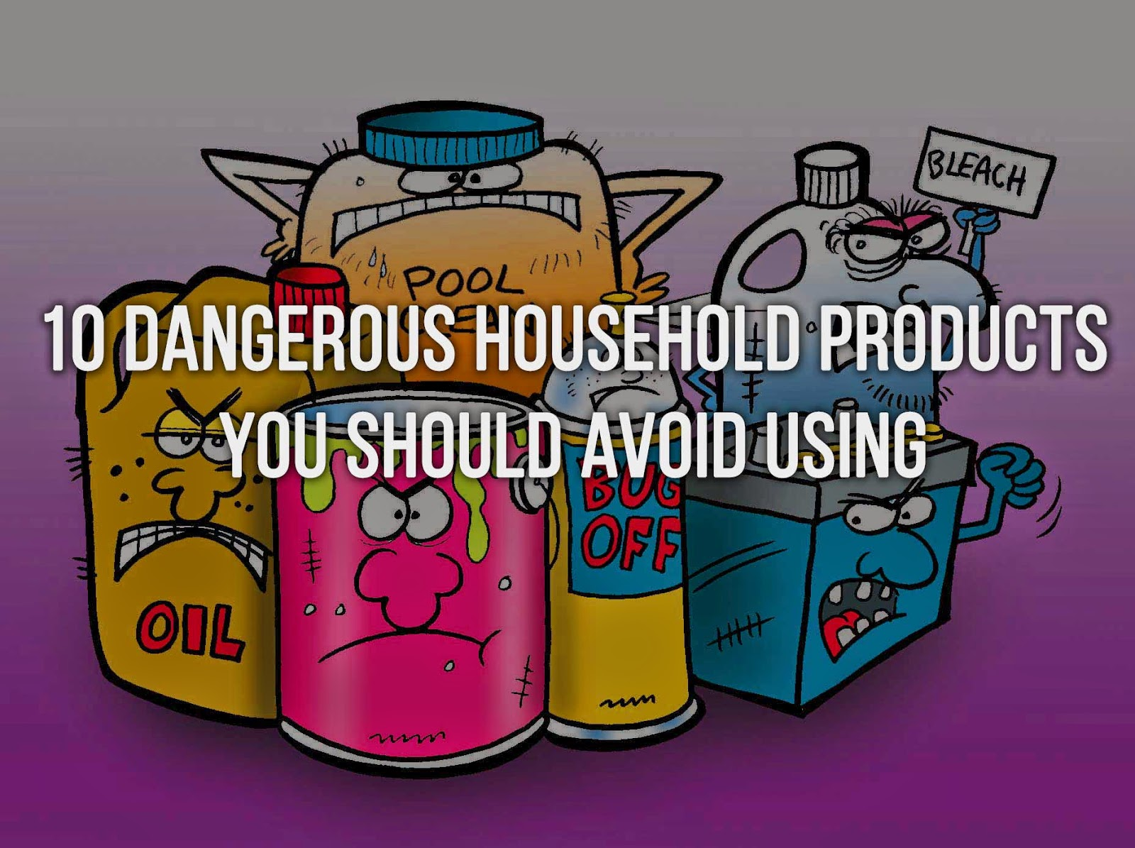 10 Dangerous Household Products You Should Avoid Using