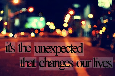 http://3.bp.blogspot.com/-EcJ4sjP4t7E/UsZEgmFS2OI/AAAAAAAAGZ0/hW_3qG3nhvI/s1600/quotes-its-the-unexpected-that-changes-our-lives.jpg