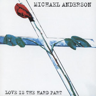 MICHAEL ANDERSON - Love Is The Hard Part
