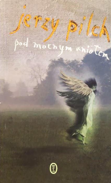 """""""Pod mocnym aniołem"""" - Jerzy Pilch"""