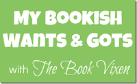 My Bookish Wants & Gots