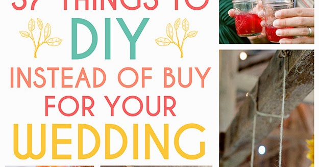 37 things to diy instead of buy for your wedding diy for Cool things to buy for your house