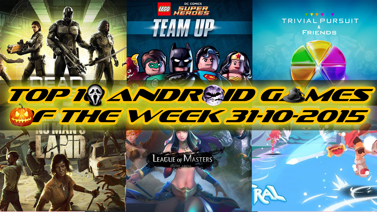 TOP 10 BEST NEW ANDROID GAMES OF THE WEEK - 31st October 2015