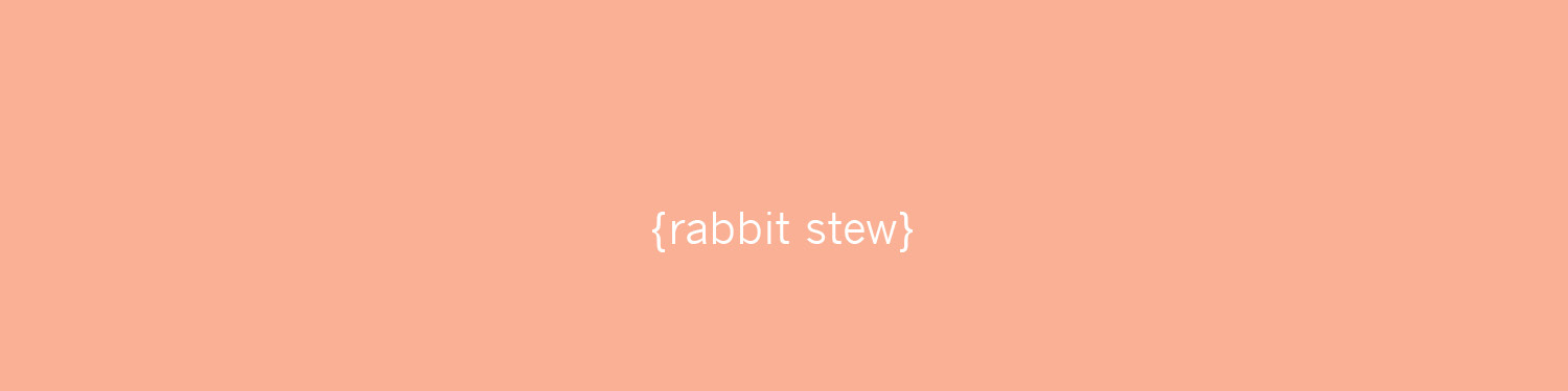rabbit's stew
