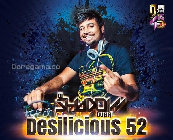 Desilicious 52 - DJ Shadow (2014) Mp3 Songs Free Download
