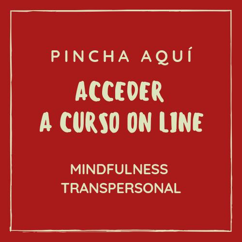 MINDFULNESS TRANSPERSONAL ON LINE Y PRESENCIAL. PRÓXIMAMENTE