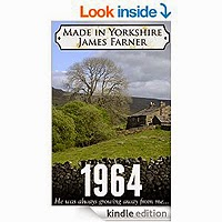 1964 (Made in Yorkshire Book 1) by James Farner