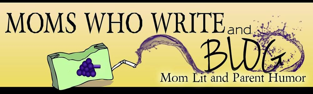 Moms Who Write and Blog Mom Lit and Parent Humor, Lots