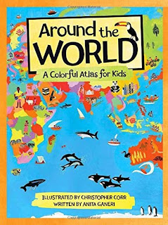 Around the World: A Colorful Atlas for Kids
