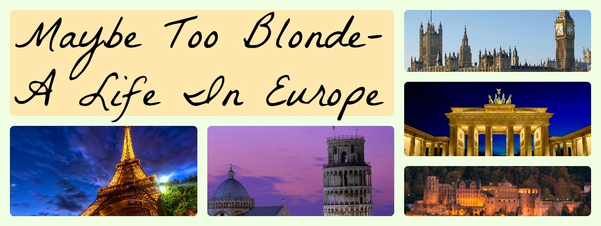 Maybe Too Blonde - A Life In Europe