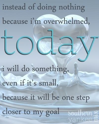 make a small step towards your goal instead of doing nothing
