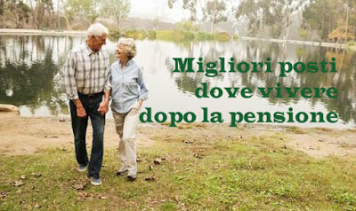 Dove Vivere dopo la Pensione