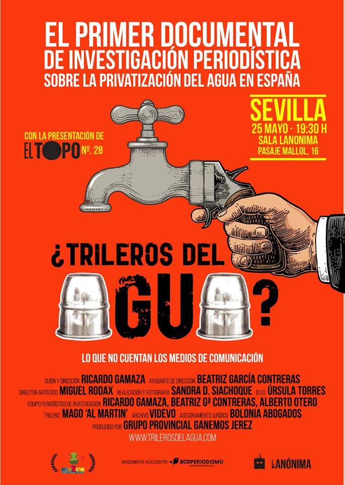 DOCUMENTAL  ¿TRILEROS DEL AGUA?. y Presentación de EL TOPO nº 28. Sevilla.