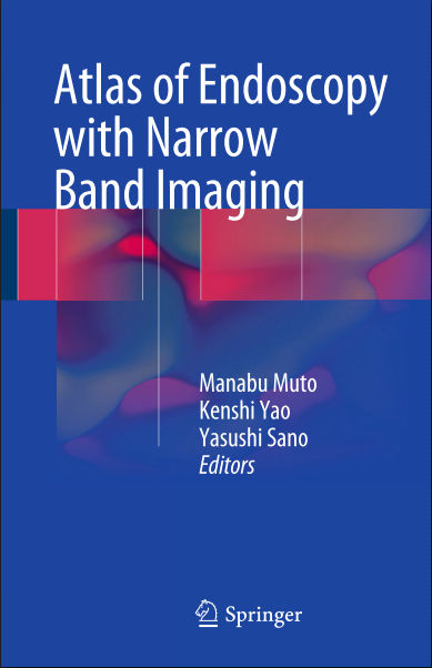 Atlas of Endoscopy with Narrow Band Imaging (November 7, 2015)