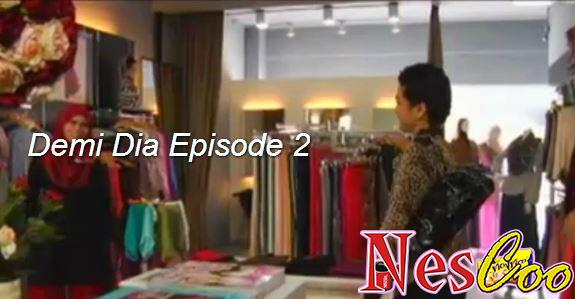 Tonton & Download Demi Dia Episode 2