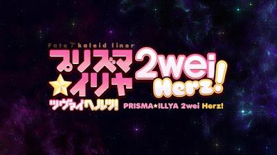 Fate/kaleid liner Prisma☆Illya 2wei Herz! Subtitle Indonesia [Batch]