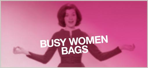 BUSY WOMEN BAGS