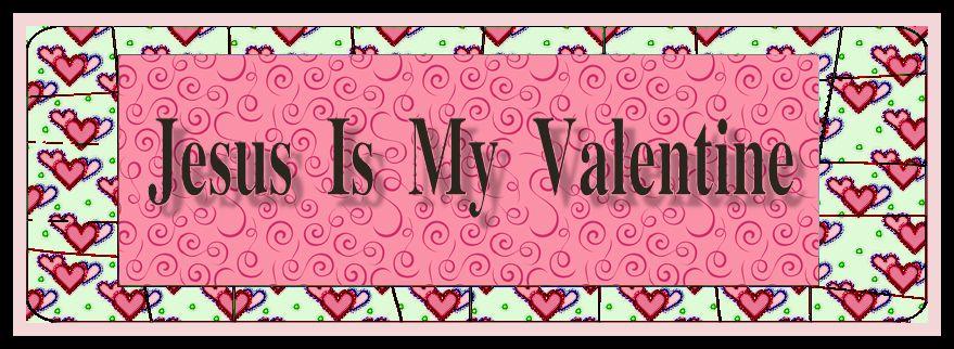 Jesus Is My Valentine   Lesson
