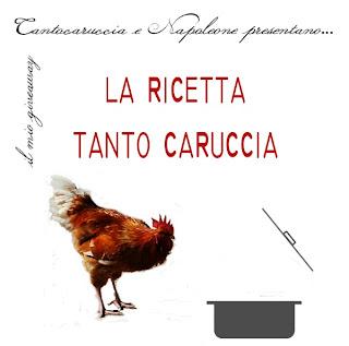 LA RICETTA TANTO CARUCCIA