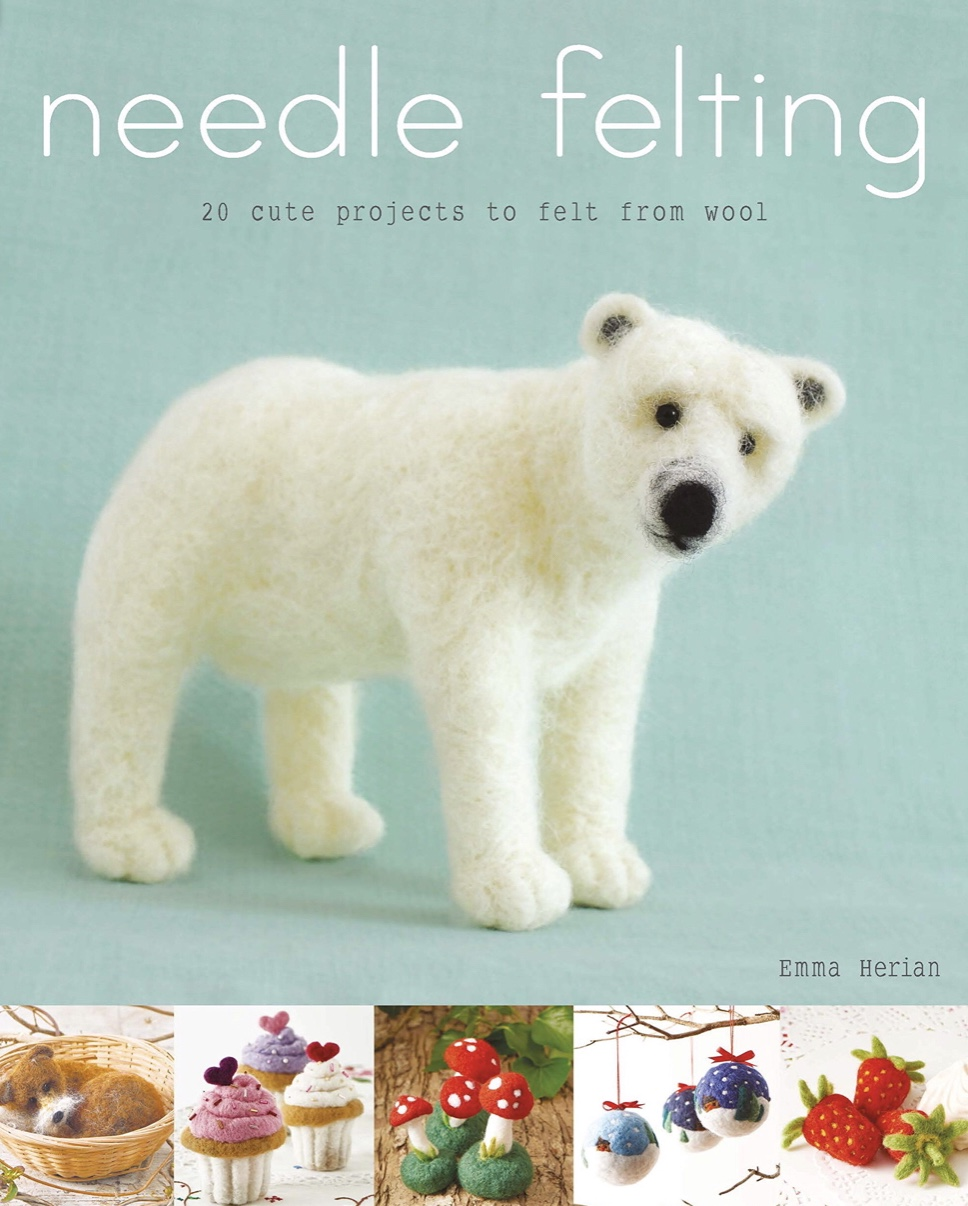 Needle Felting by Emma Herian