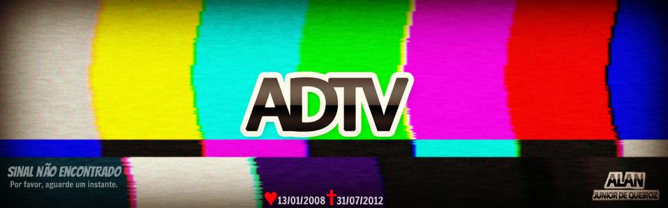 ADTV - Audiência de Tv - Últimas noticias pra vc !
