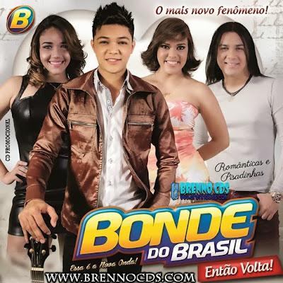 Bonde Do Brasil - Então Volta 2014