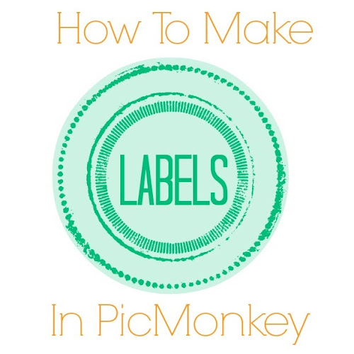 How To Make Labels in PicMonkey from Blissful Roots