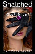 Snatched in Gullybrook is here!