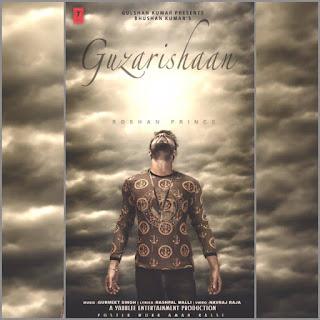 Guzarishaan Lyrics Roshan Prince
