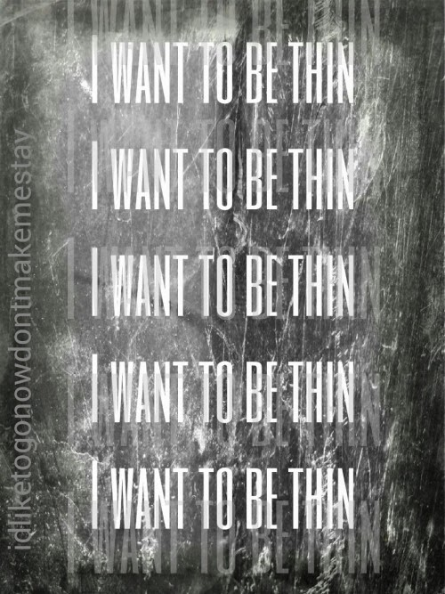I want to be thin