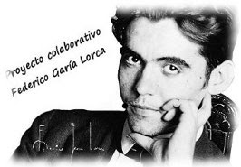 "PROYECTO COLABORATIVO ""FEDERICO GARCIA LORCA"""