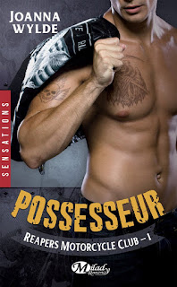 Reapers Motorcycle Club T1 : Possesseur, Joanna Wylde