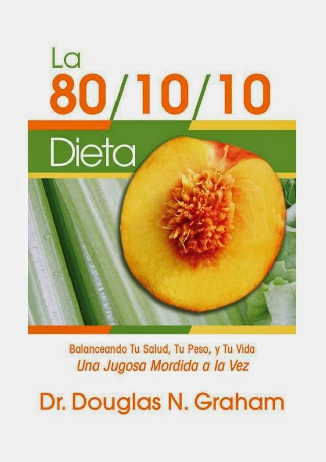 La dieta 80/10/10 del Dr. Douglas Graham pdf
