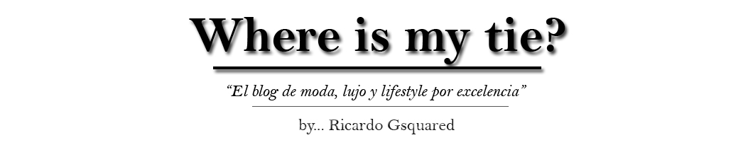Where is my tie? Blog, moda masculina, moda hombre, tendencias, estilo, lujo, cuidado personal