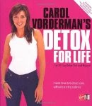 DETOX FOR LIFE BY CAROL VORDERMAN