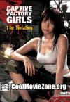 Captive Factory Girls: The Violation (2007)