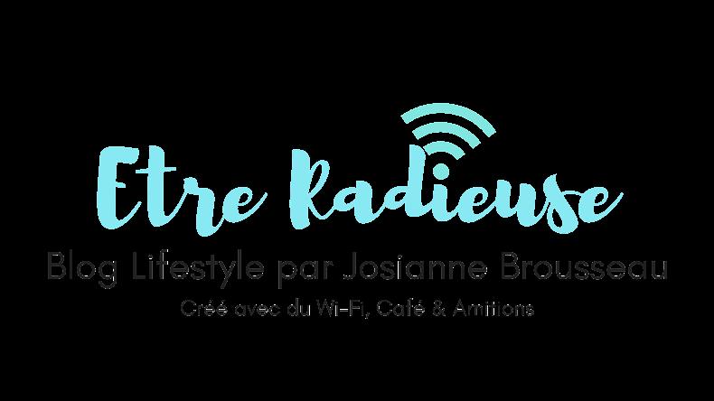 Etre Radieuse par Josianne Brousseau