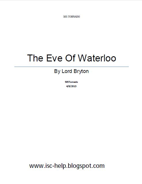 the eve of waterloo • waterloo in the words of the men who fought there • animation: how the battle was lost and won • all pupils should study the battle of waterloo end: by the end of the month, napoleon has.