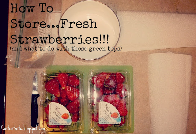 How To Store...Fresh Strawberries!!! by Custom Taste