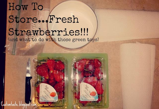 How To Store...Fresh Strawberries!!! by Custom Taste