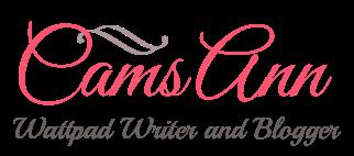 CamsAnn ♥ a Wattpad Writer